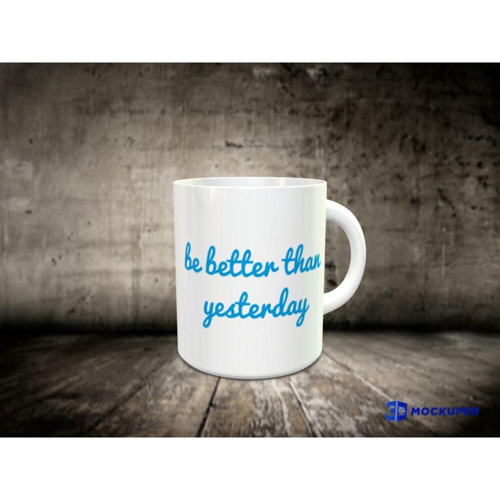 Be better than yesterday bögre