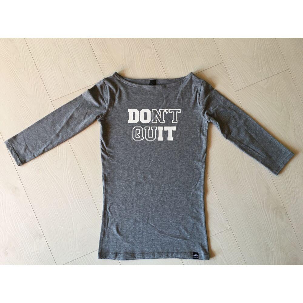Don't quit, Do it 3/4-es pamutfelső