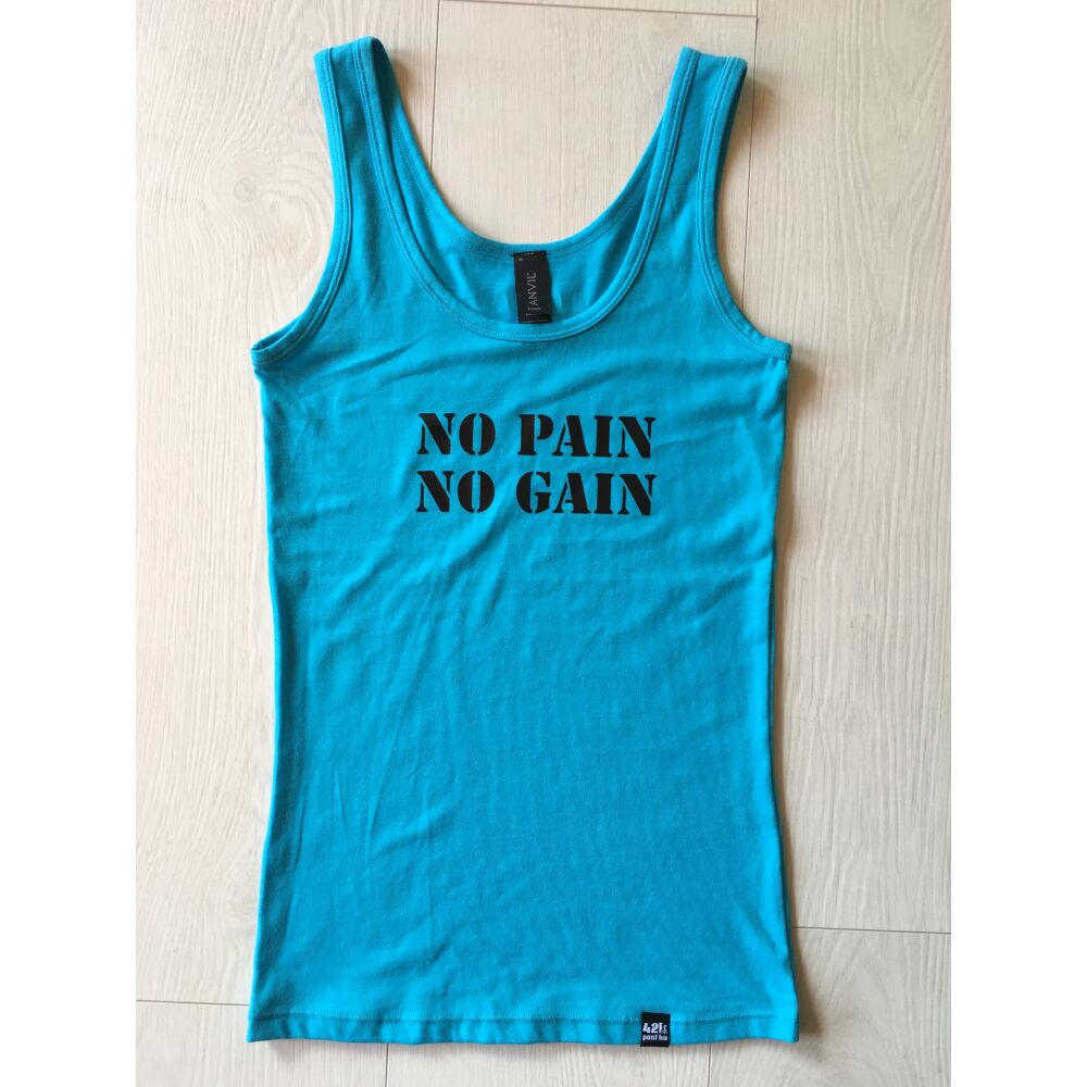 NŐI XS méret - NO PAIN NO GAIN ujjatlan női felső